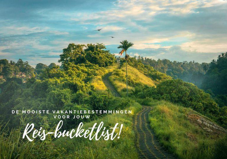 De mooiste vakantiebestemmingen voor op jouw reis-bucketlist!