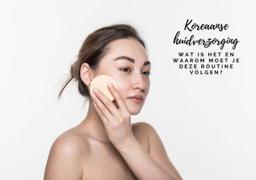 Korean Skincare; wat is Koreaanse huidverzorging en waarom moet je er vandaag nog mee beginnen?