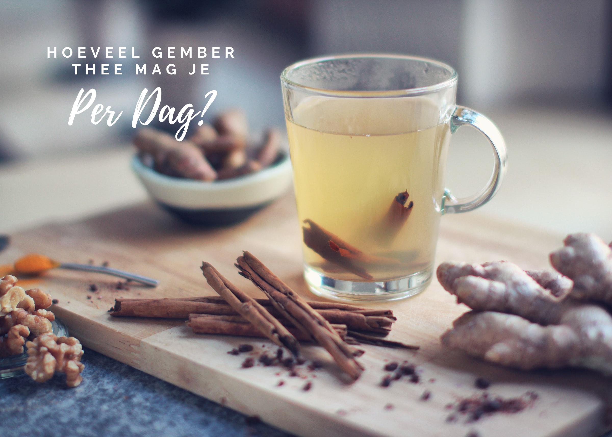 Hoeveel koppen gember thee mag je per dag drinken?